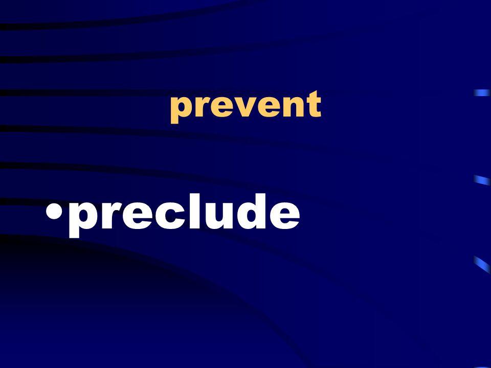 prevent preclude