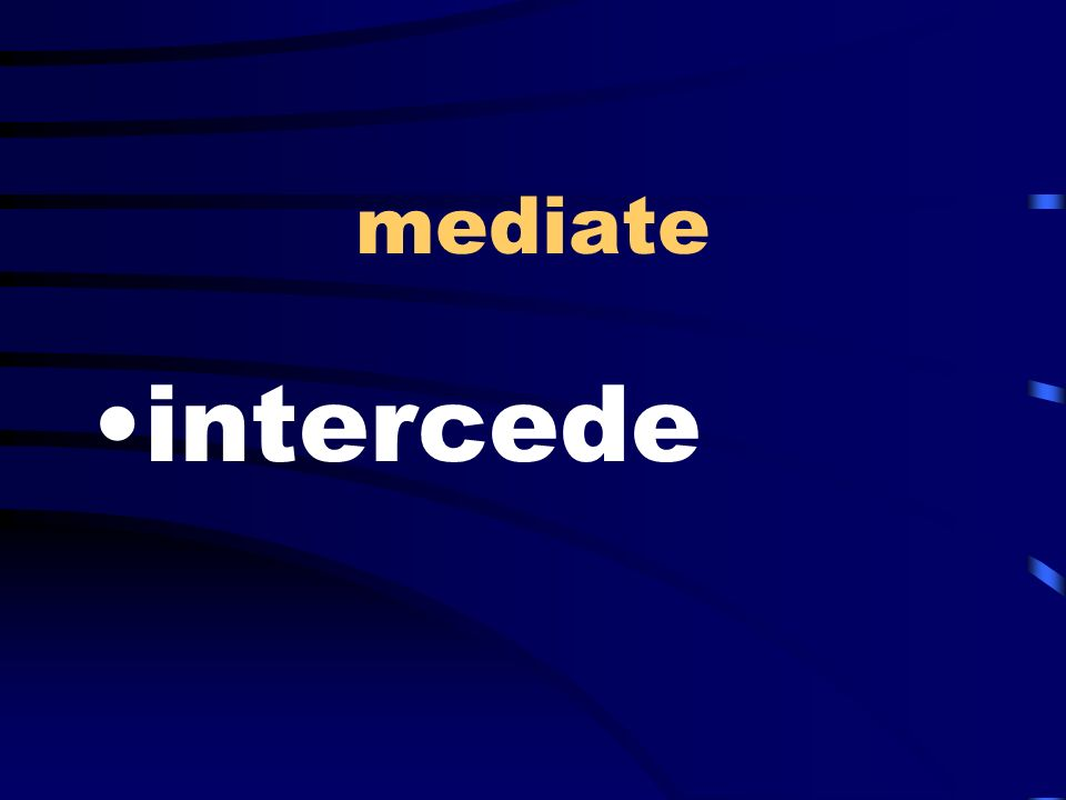 mediate intercede