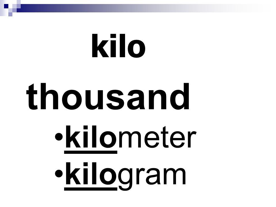 kilo thousand kilometer kilogram