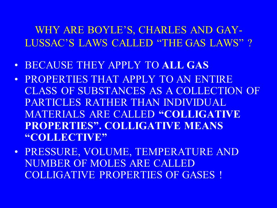 WHY ARE BOYLES, CHARLES AND GAY- LUSSACS LAWS CALLED THE GAS LAWS .