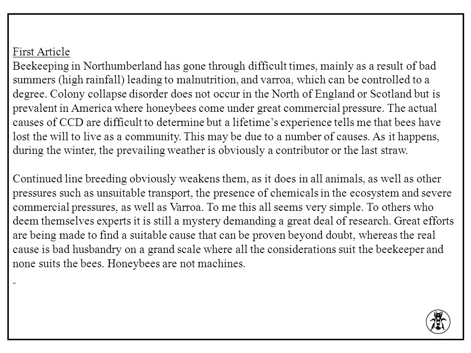 First Article Beekeeping in Northumberland has gone through difficult times, mainly as a result of bad summers (high rainfall) leading to malnutrition