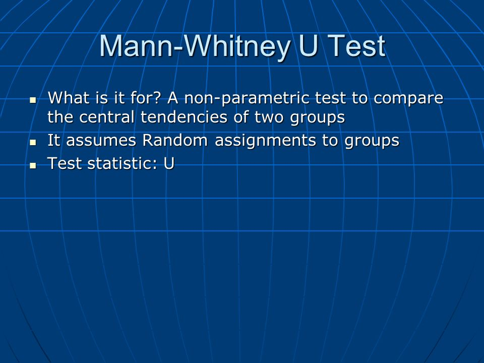 Mann-Whitney U Test What is it for? A non-parametric test to compare the central tendencies of two groups What is it for? A non-parametric test to com