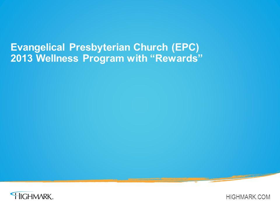 Evangelical Presbyterian Church (EPC) 2013 WELLNESS PROGRAM What is the EPC 2013 Wellness Program.