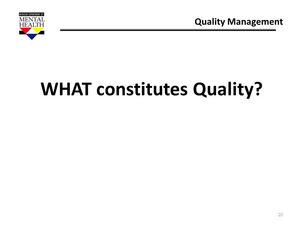 20 Quality Management WHAT constitutes Quality?