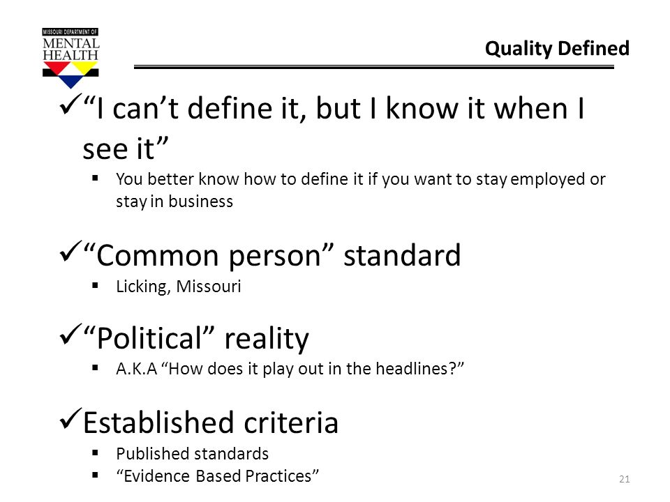21 Quality Defined I cant define it, but I know it when I see it You better know how to define it if you want to stay employed or stay in business Com