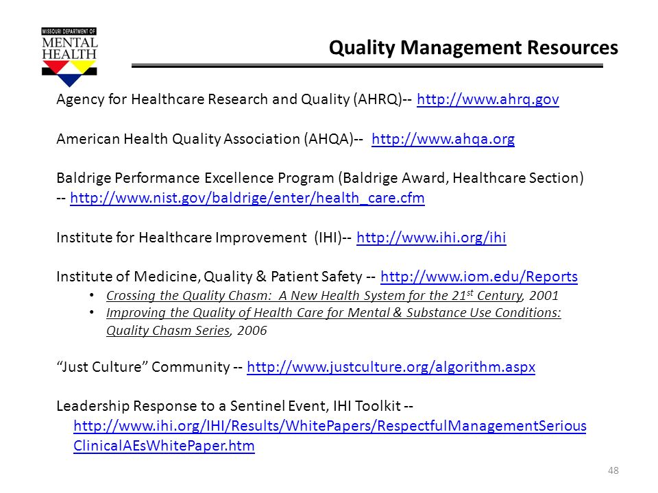48 Quality Management Resources Agency for Healthcare Research and Quality (AHRQ)-- http://www.ahrq.govhttp://www.ahrq.gov American Health Quality Ass