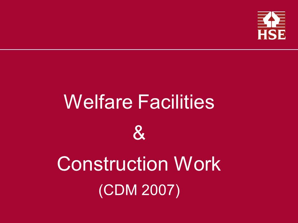 Welfare Facilities & Construction Work (CDM 2007)