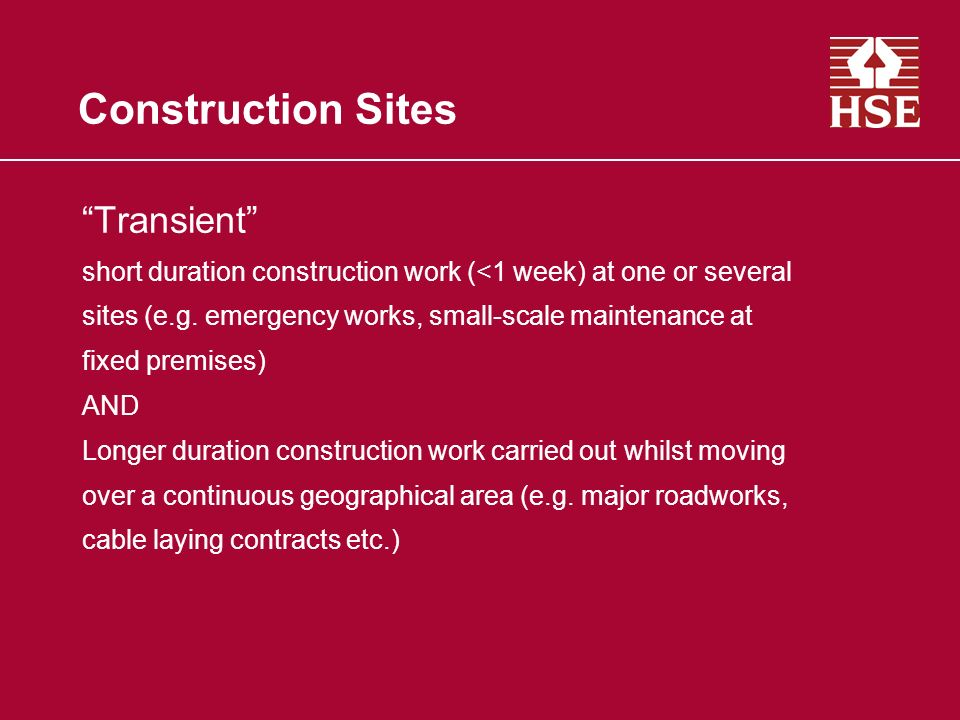 Construction Sites Transient short duration construction work (<1 week) at one or several sites (e.g.