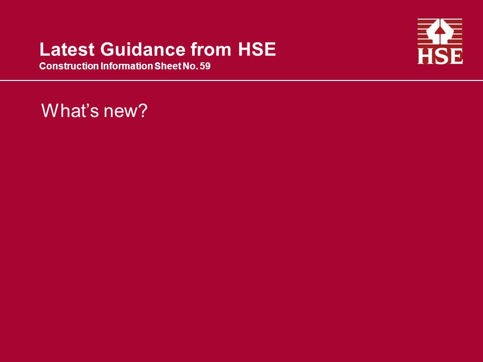 Latest Guidance from HSE Construction Information Sheet No. 59 Whats new