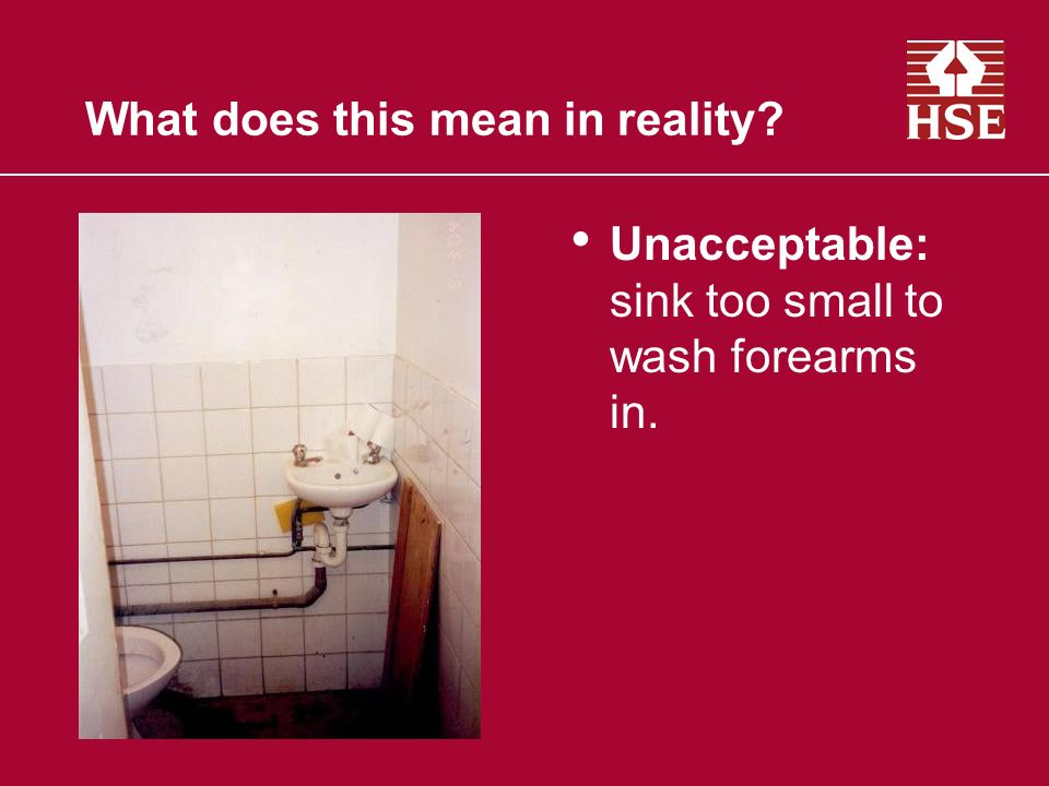 What does this mean in reality? Unacceptable: sink too small to wash forearms in.