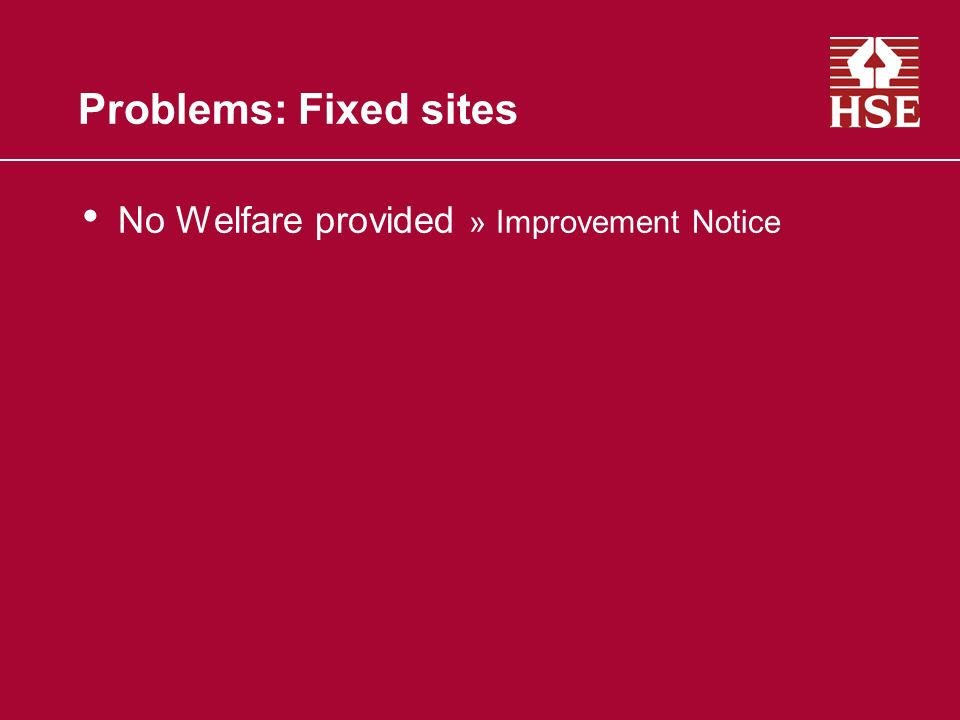 Problems: Fixed sites No Welfare provided » Improvement Notice