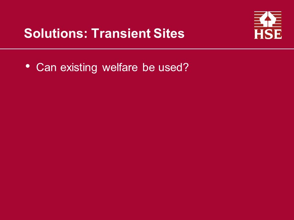Solutions: Transient Sites Can existing welfare be used