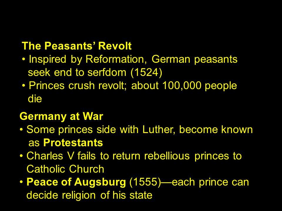 Germany at War Some princes side with Luther, become known as Protestants Charles V fails to return rebellious princes to Catholic Church Peace of Aug