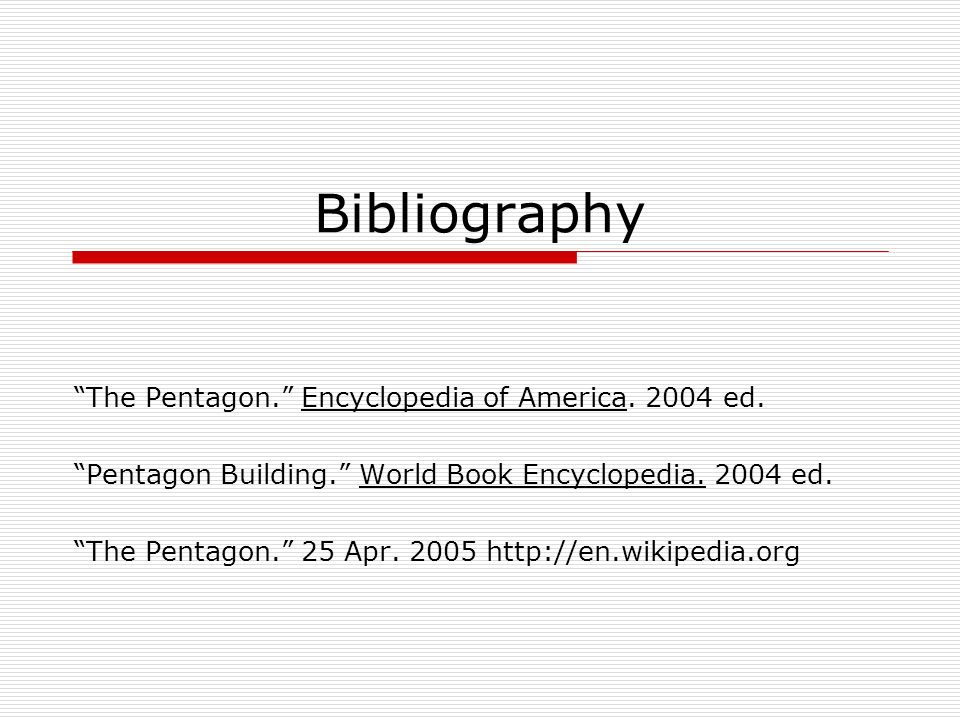Bibliography The Pentagon. Encyclopedia of America.