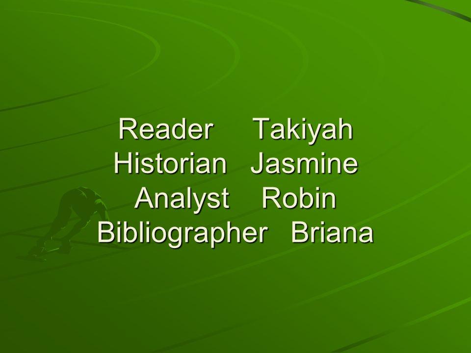Reader Takiyah Historian Jasmine Analyst Robin Bibliographer Briana