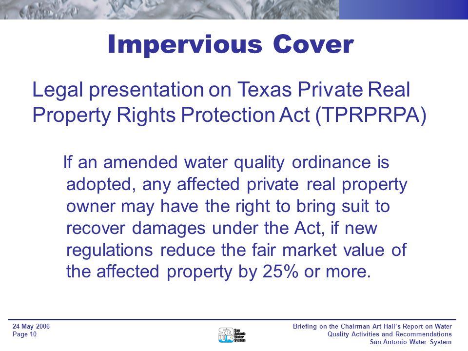 Briefing on the Chairman Art Halls Report on Water Quality Activities and Recommendations San Antonio Water System 24 May 2006 Page 9 Two General Viewpoints Expressed: 1.