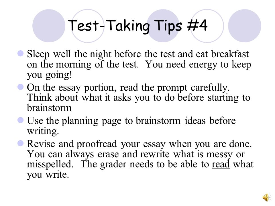 Test-Taking Tips #4 Sleep well the night before the test and eat breakfast on the morning of the test.