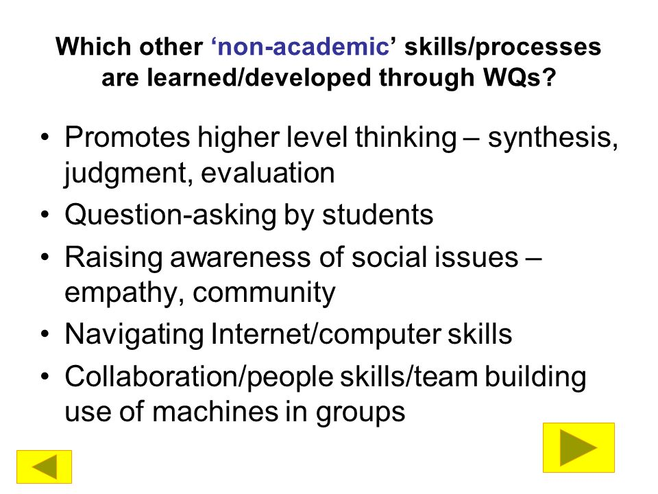 Which other non-academic skills/processes are learned/developed through WQs.