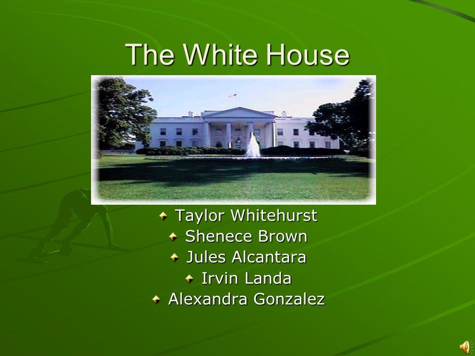 The White House Taylor Whitehurst Shenece Brown Jules Alcantara Irvin Landa Alexandra Gonzalez