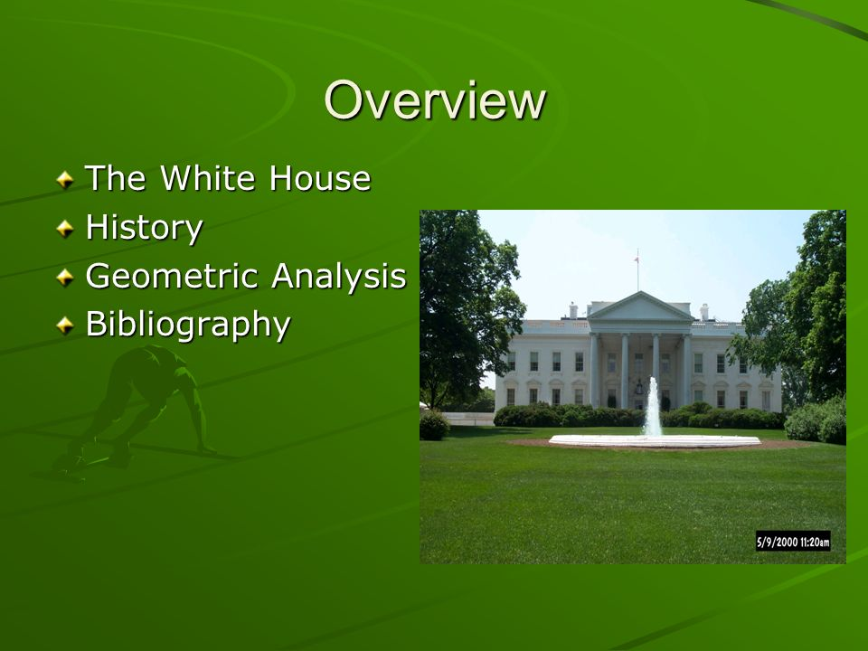 Overview The White House History Geometric Analysis Bibliography