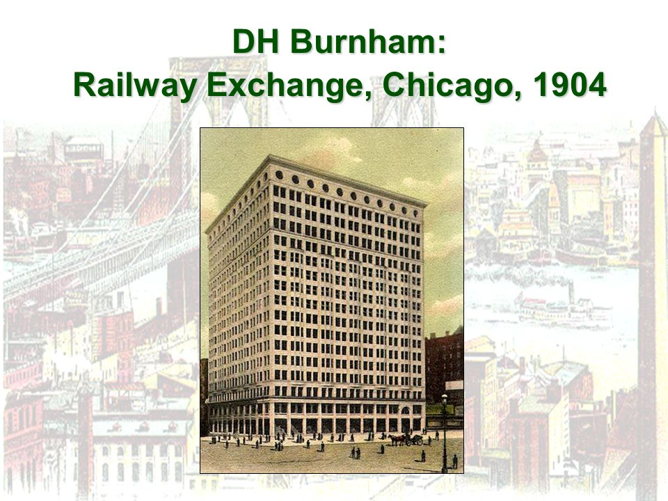DH Burnham: Railway Exchange, Chicago, 1904