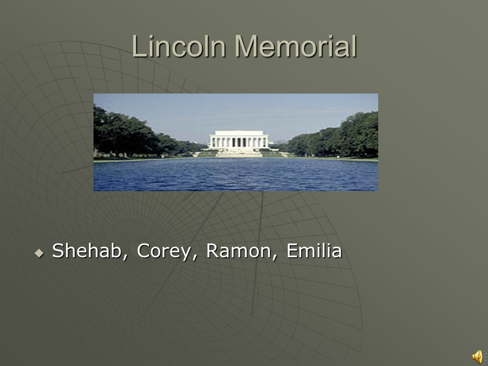 Lincoln Memorial Shehab, Corey, Ramon, Emilia Shehab, Corey, Ramon, Emilia