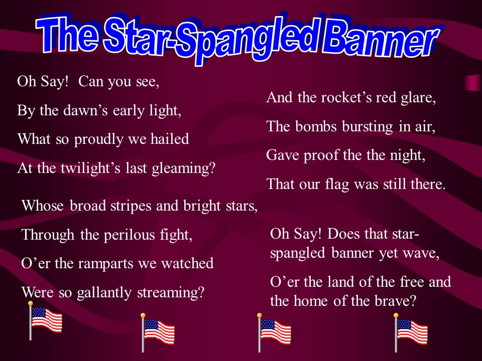 STAR-SPANGLED BANNER Francis wrote a poem called The Defense of Fort McHenry based on what he saw In June, 1889, Francis Scott Keys poem was set to a