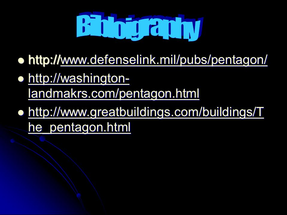 http://www.defenselink.mil/pubs/pentagon/ http://www.defenselink.mil/pubs/pentagon/www.defenselink.mil/pubs/pentagon/ http://washington- landmakrs.com/pentagon.html http://washington- landmakrs.com/pentagon.html http://washington- landmakrs.com/pentagon.html http://washington- landmakrs.com/pentagon.html http://www.greatbuildings.com/buildings/T he_pentagon.html http://www.greatbuildings.com/buildings/T he_pentagon.html http://www.greatbuildings.com/buildings/T he_pentagon.html http://www.greatbuildings.com/buildings/T he_pentagon.html