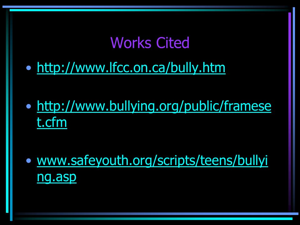 Suggestions for dealing with bullying Supervision by adults in and out of school Consequences for bullies Environment where bully behavior is not tole
