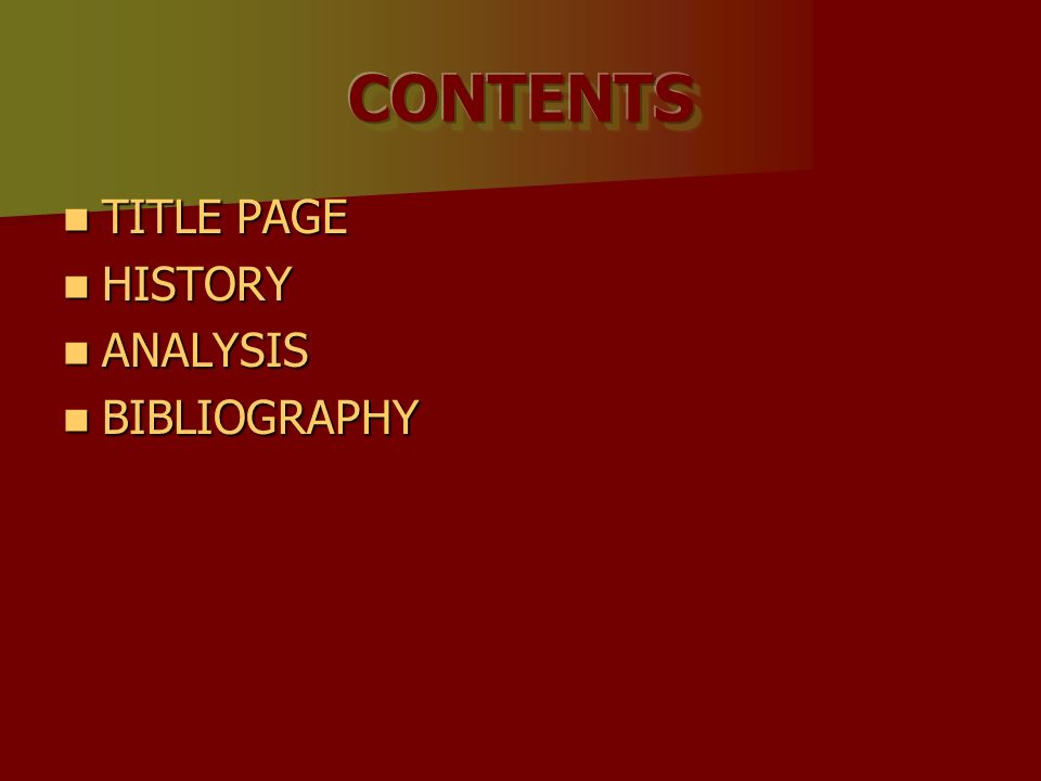 TITLE PAGE TITLE PAGE HISTORY HISTORY ANALYSIS ANALYSIS BIBLIOGRAPHY BIBLIOGRAPHY