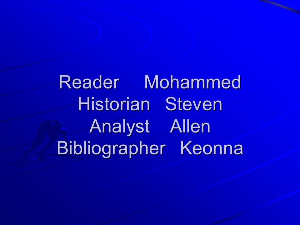 Reader Mohammed Historian Steven Analyst Allen Bibliographer Keonna