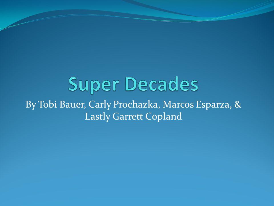 By Tobi Bauer, Carly Prochazka, Marcos Esparza, & Lastly Garrett Copland