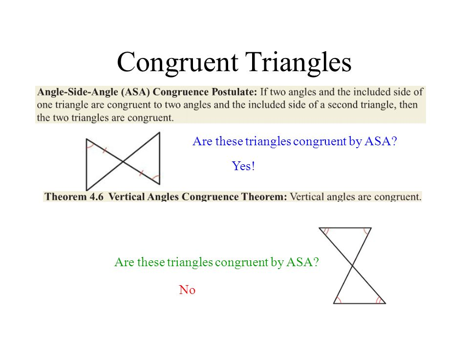 Congruent Triangles Are these triangles congruent by AAS? How about now? NoYes
