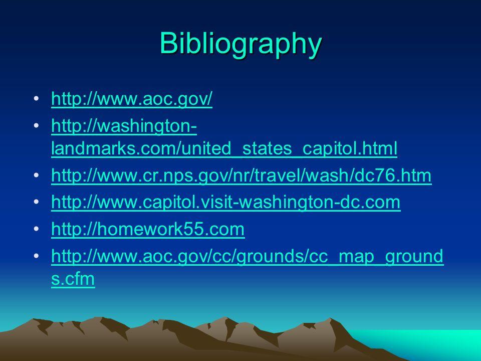 Bibliography http://www.aoc.gov/ http://washington- landmarks.com/united_states_capitol.htmlhttp://washington- landmarks.com/united_states_capitol.htm