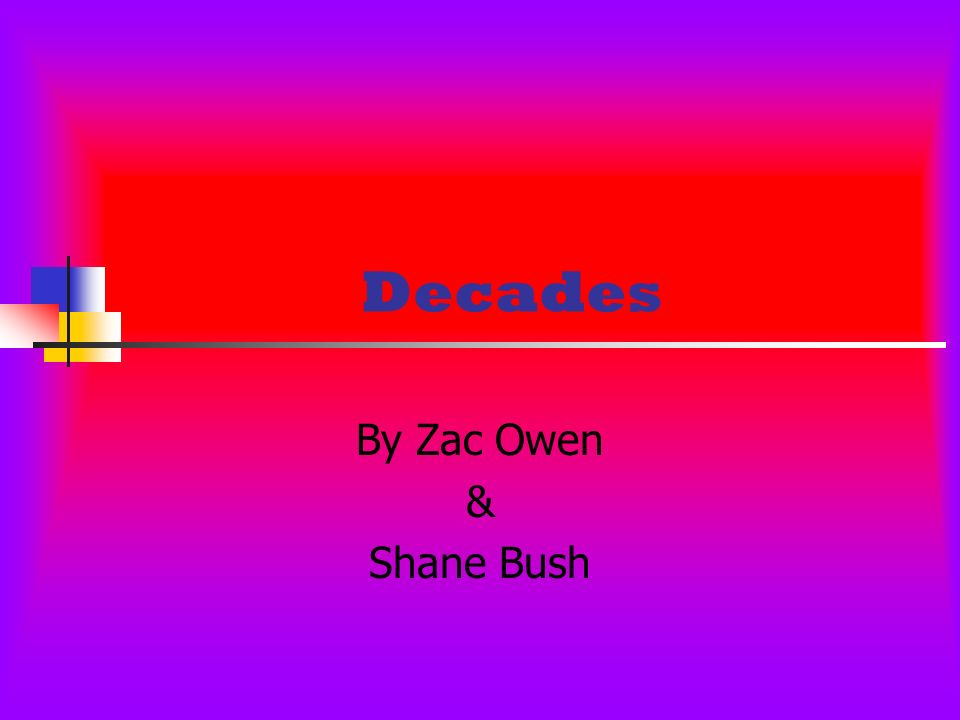 Decades By Zac Owen & Shane Bush