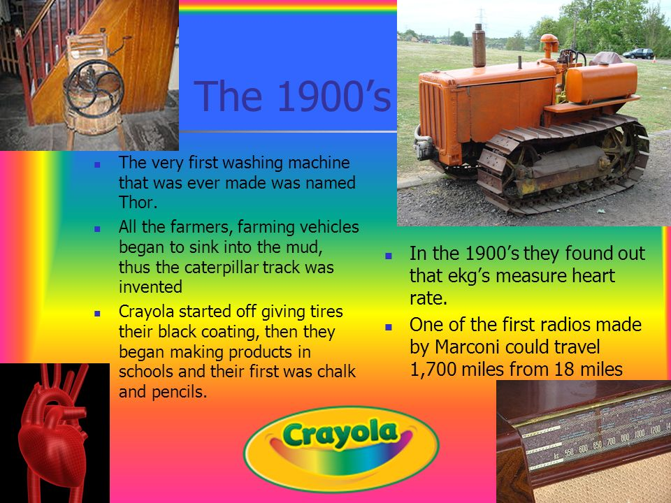 The 1900s The very first washing machine that was ever made was named Thor. All the farmers, farming vehicles began to sink into the mud, thus the cat