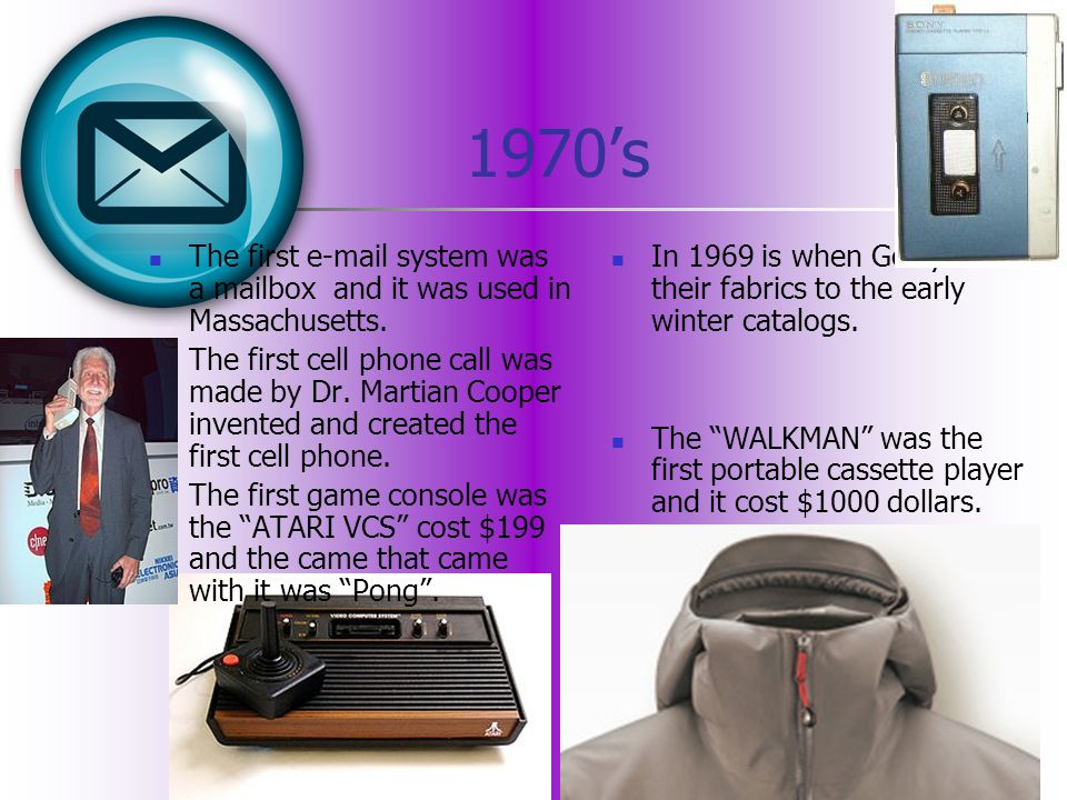 1970s The first e-mail system was a mailbox and it was used in Massachusetts. The first cell phone call was made by Dr. Martian Cooper invented and cr