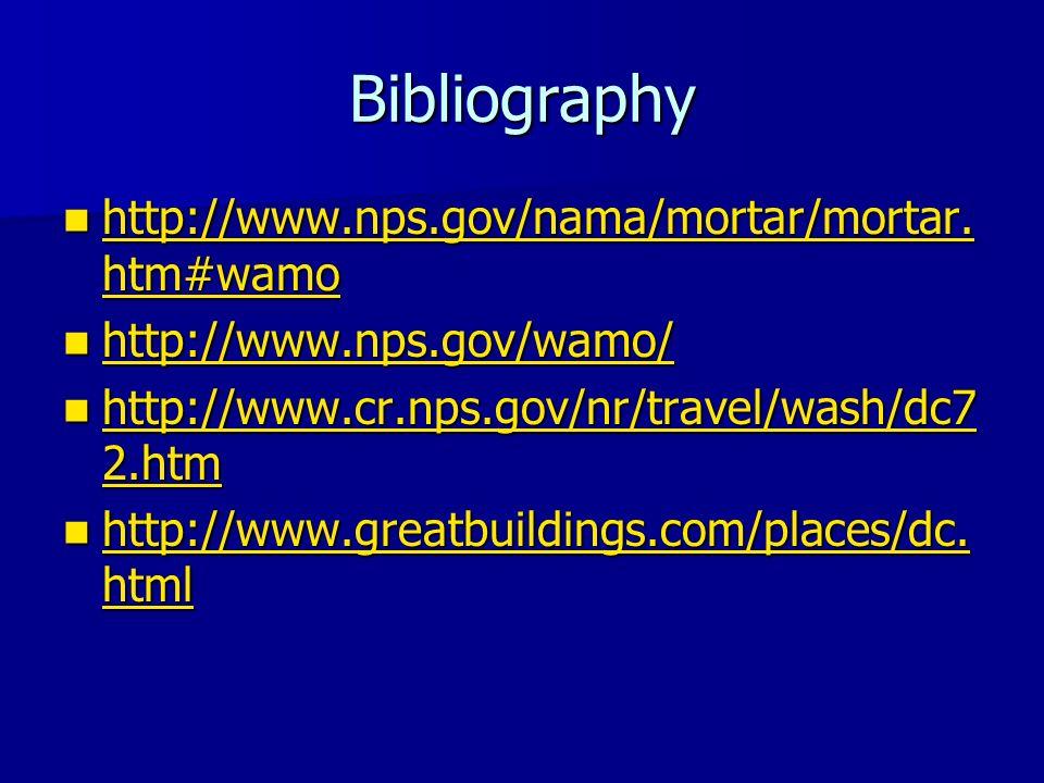 Bibliography http://www.nps.gov/nama/mortar/mortar.