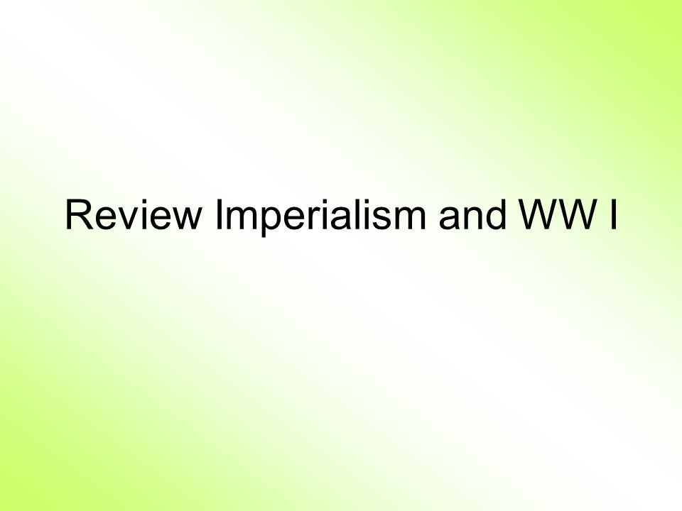Review Imperialism and WW I