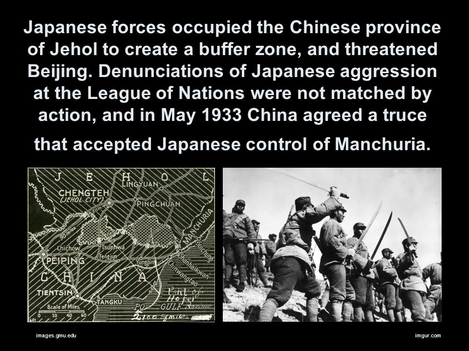 Japanese forces occupied the Chinese province of Jehol to create a buffer zone, and threatened Beijing. Denunciations of Japanese aggression at the Le