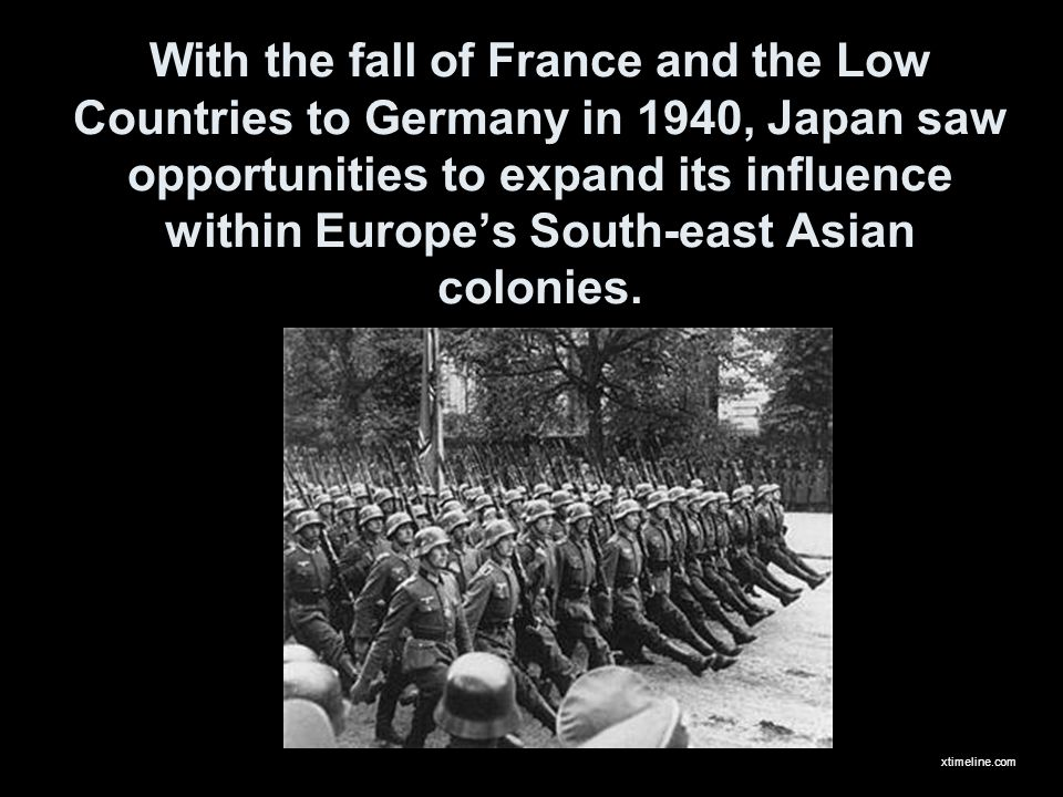 With the fall of France and the Low Countries to Germany in 1940, Japan saw opportunities to expand its influence within Europes South-east Asian colo