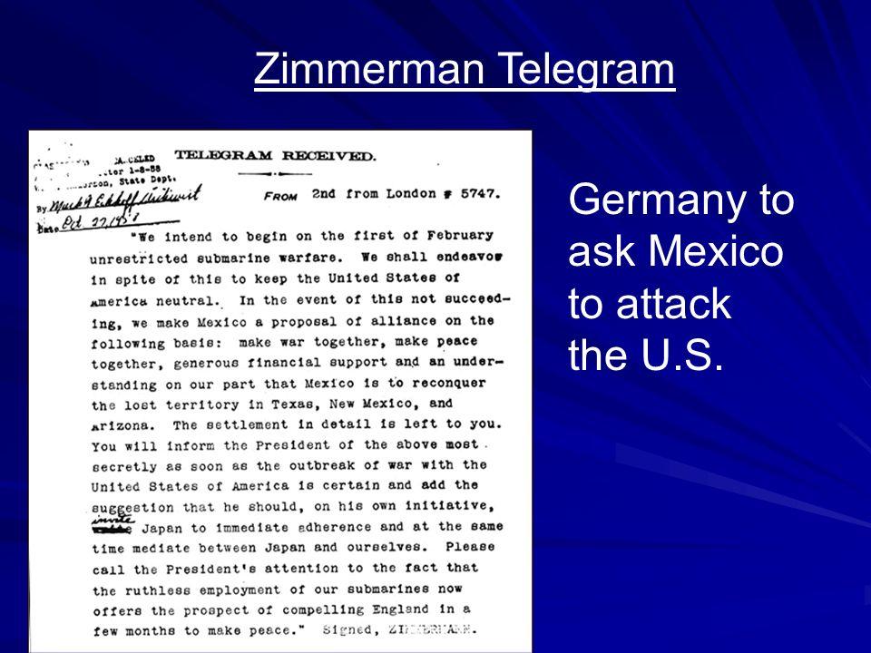 German unrestricted submarine warfare Lusitania: 1100 people dead / 120 Americans