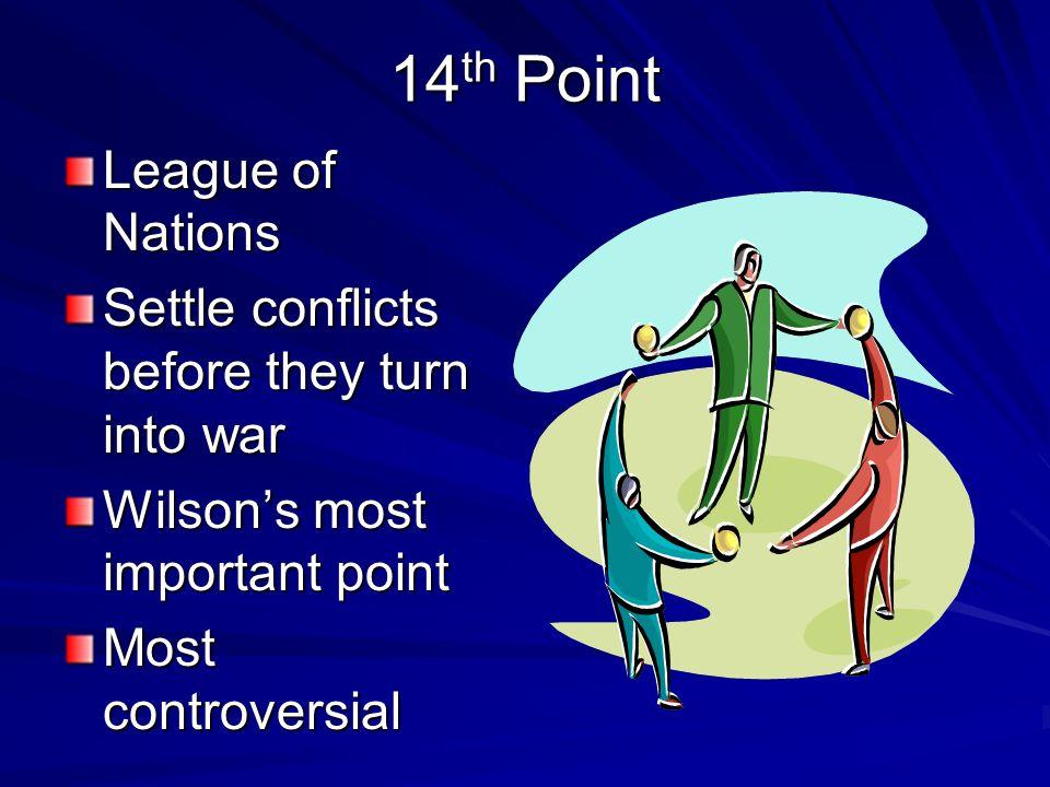 Principles of 14 Points Self determination Arms reduction Non punishment Free Seas No secret treaties Free trade