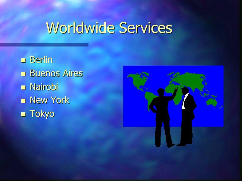 Worldwide Services n Berlin n Buenos Aires n Nairobi n New York n Tokyo