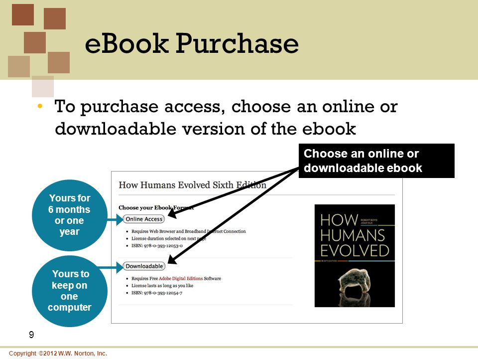 Copyright ©2012 W.W. Norton, Inc. eBook Purchase 9 To purchase access, choose an online or downloadable version of the ebook Choose an online or downl