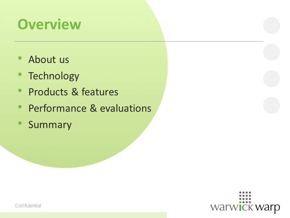 Confidential Overview About us Technology Products & features Performance & evaluations Summary