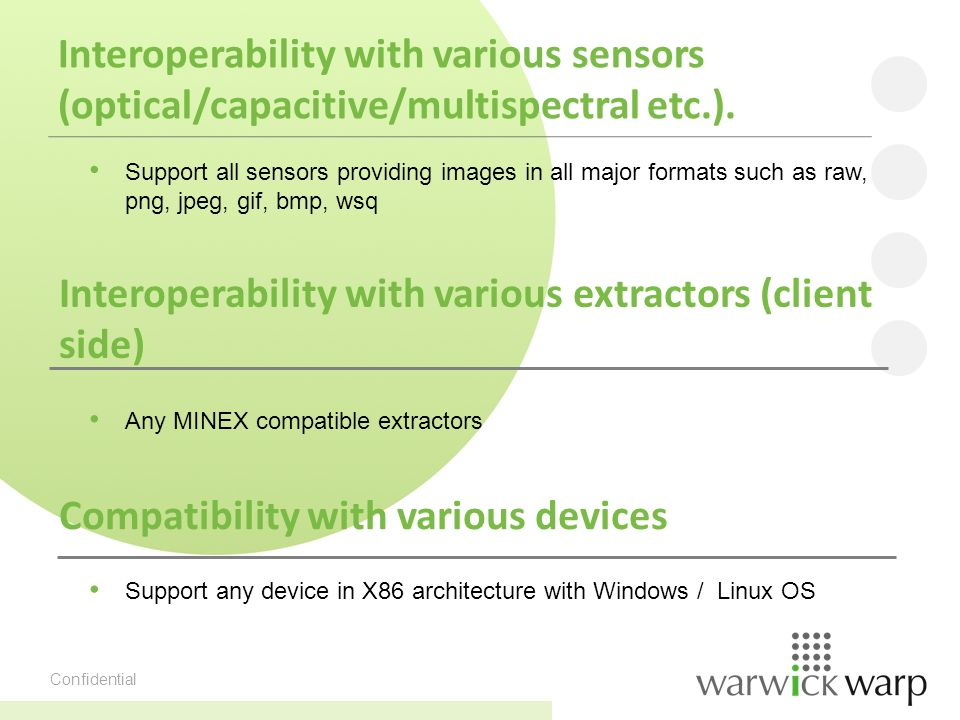 Confidential Interoperability with various sensors (optical/capacitive/multispectral etc.).