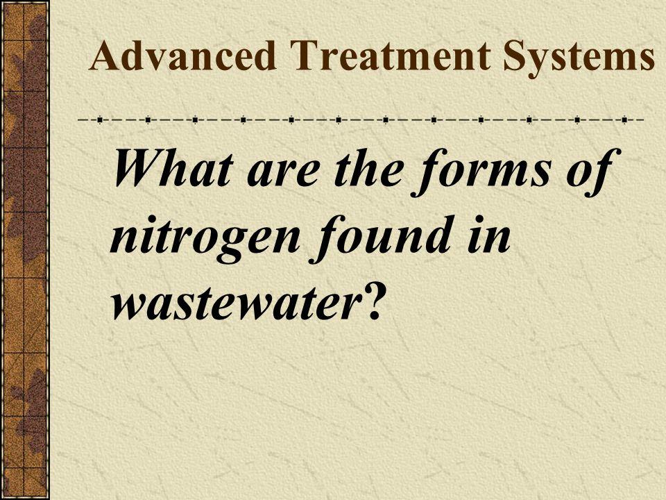 TKN = 40% Organic + 60% Free Ammonia Typical concentrations: Ammonia-N = 10-50 mg/L Organic N = 10 – 35 mg/L No nitrites or nitrates Forms of nitrogen: Organic N Ammonia Nitrite Nitrate TKN Total N