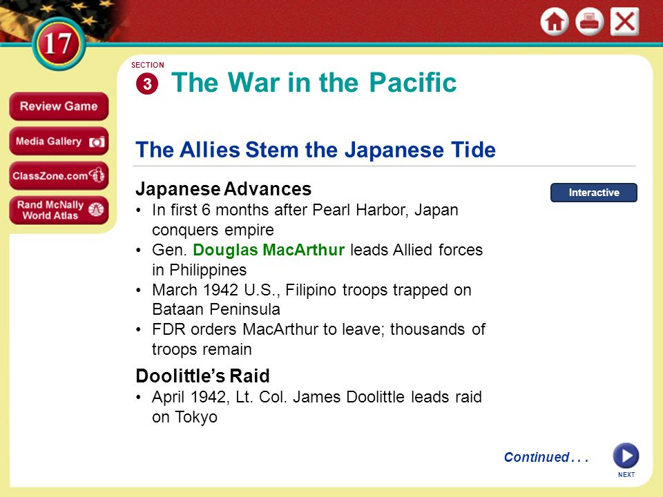 NEXT The Allies Stem the Japanese Tide Japanese Advances In first 6 months after Pearl Harbor, Japan conquers empire Gen. Douglas MacArthur leads Alli