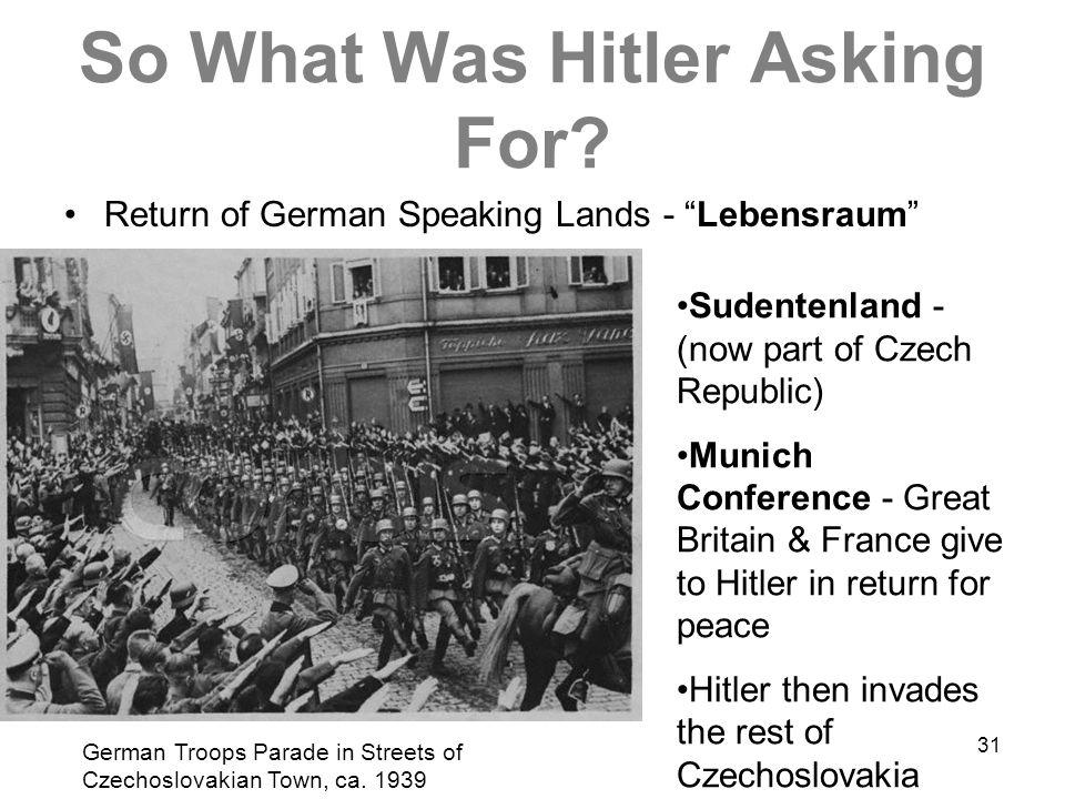 30 So What Was Hitler Asking For? Return of German Speaking Lands -Lebensraum Austria - Peacefully Annexed in 1938 German Troops Parade in Streets of